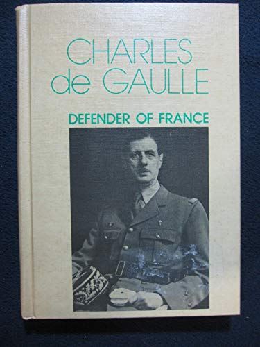 9780811647564: Charles de Gaulle, defender of France, (A Century book)
