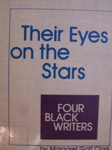 9780811648042: Their Eyes on the Stars: Four Black Writers (Toward Freedom Series)