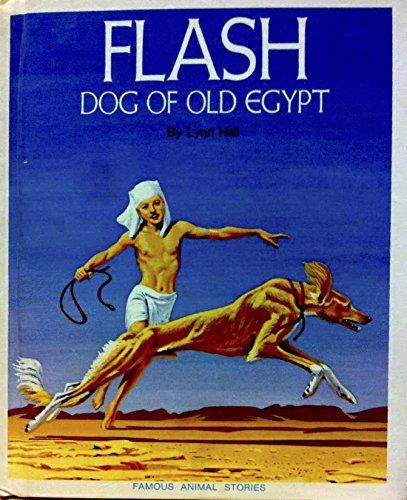 Flash, dog of old Egypt: Lynn Hall