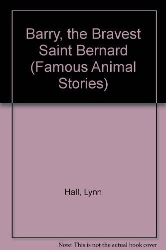 9780811648523: Barry, the Bravest Saint Bernard (Famous Animal Stories)
