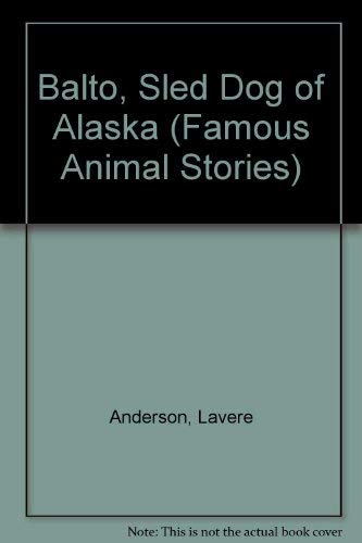 Balto: Sled Dog of Alaska (Famous Animal Stories)