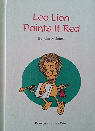 Leo Lion Paints It Red.: McInnes, John