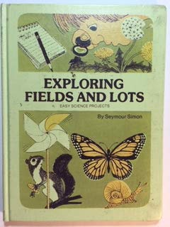 Exploring Fields and Lots: Easy Science Projects (Good Earth Series): Seymour Simon