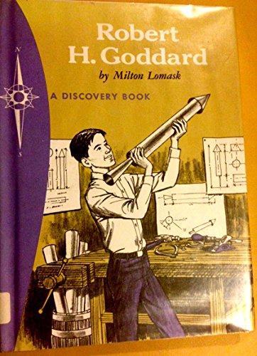Robert H. Goddard; Space Pioneer.: Space Pioneer (Discovery Book): Lomask, Milton