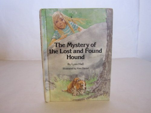 The Mystery of the Lost and Found Hound (Garrard Mystery Book) (0811664082) by Hall, Lynn; Daniel, Alan