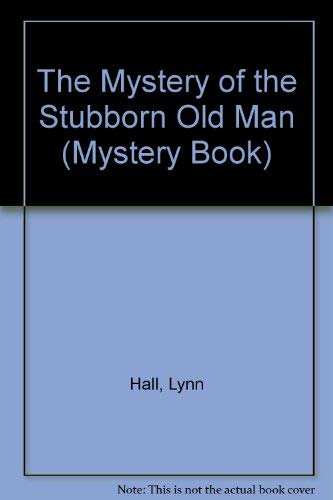 The Mystery of the Stubborn Old Man
