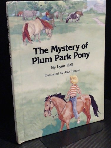 The Mystery of Plum Park Pony (Garrard Mystery Book) (0811664147) by Hall, Lynn; Daniel, Alan