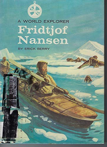 A world explorer: Fridtjof Nansen (World explorer books) (0811664651) by Erick Berry