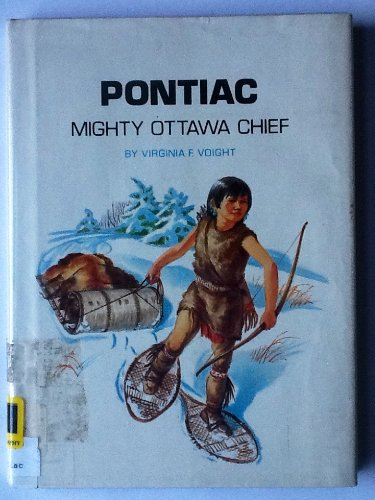 Pontiac: Mighty Ottowa Chief (0811666131) by Voight, Virginia Frances; Hutchinson, William M.