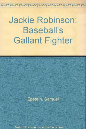 Jackie Robinson: Baseball's Gallant Fighter