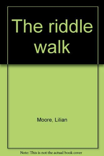 The riddle walk (0811667154) by Lilian Moore