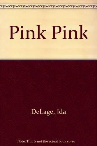 Pink Pink (0811667251) by Ida DeLage