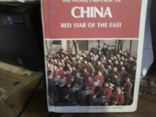 The People's Republic of China: Red Star of the East (0811668630) by Jane Werner Watson
