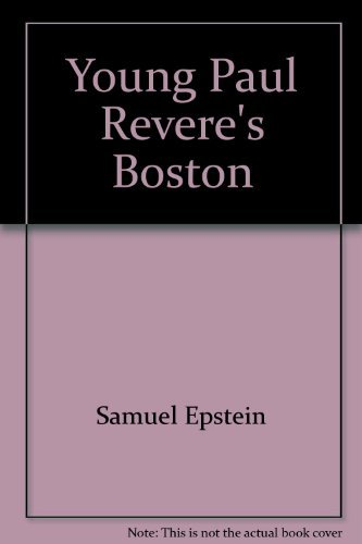 9780811669009: Young Paul Revere's Boston