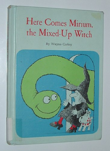 9780811669597: Here Comes Mirium, the Mixed-Up Witch!