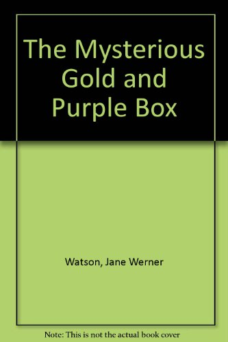 The Mysterious Gold and Purple Box (0811669718) by Jane Werner Watson
