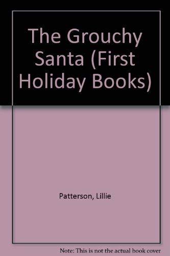 The Grouchy Santa: Patterson, Lillie;Cunette, Lou