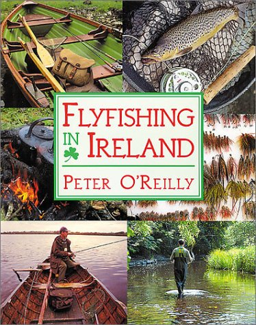Fly Fishing in Ireland (Fly Fishing International) (9780811700078) by Peter O'Reilly