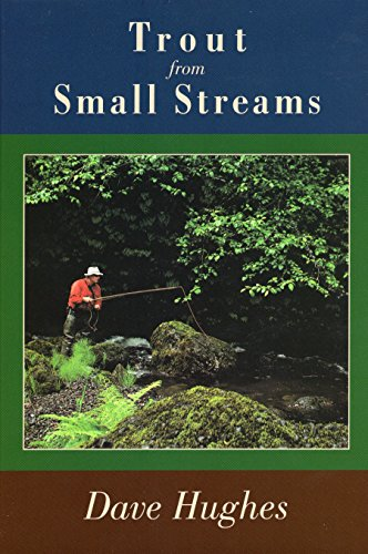 Trout from Small Streams (0811700313) by Dave Hughes