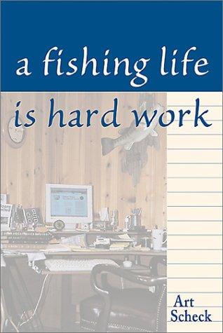 9780811700412: A Fishing Life is Hard Work
