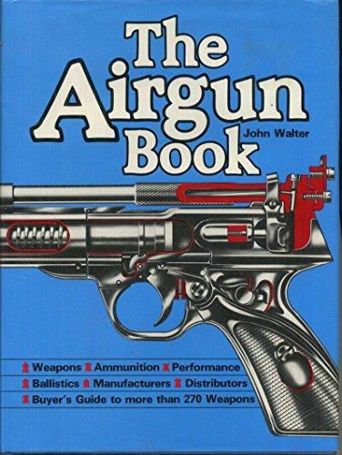 The Airgun Book: Walter, John