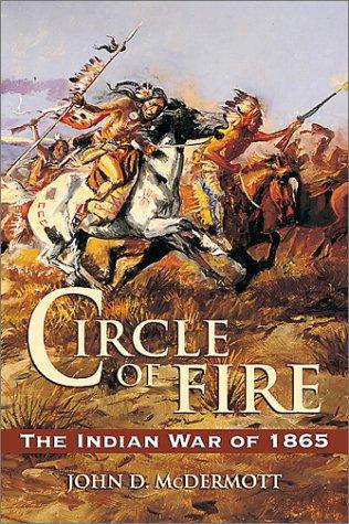 Circle of Fire : The Indian War: John D. McDermott
