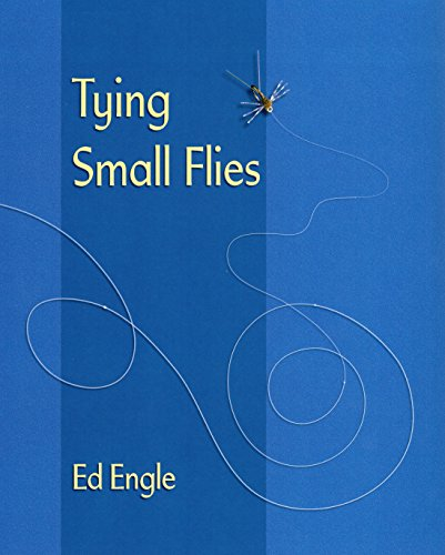 Tying Small Flies (Hardcover): Ed Engle