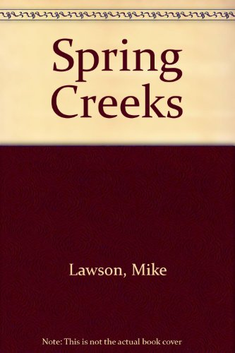 Spring Creeks: Lawson, Mike