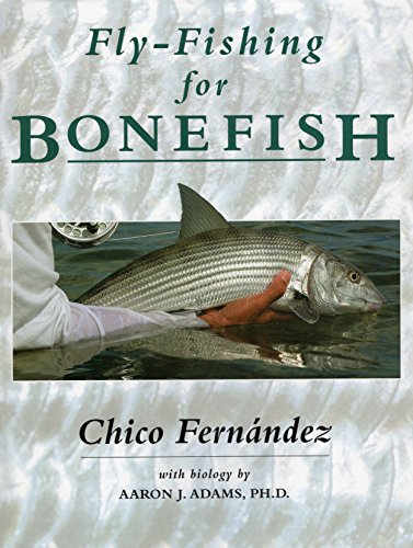 Fly-Fishing for Bonefish: Fernandez, C.