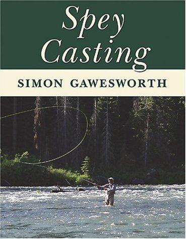 Spey Casting: Gawesworth, Simon