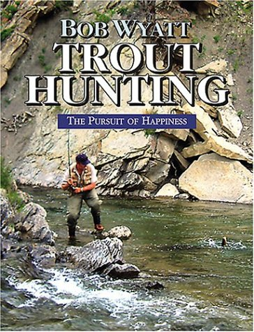 9780811701228: Trout Hunting: The Pursuit of Happiness