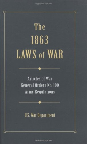 1863 Laws of War (Military Classics (Stackpole: U.S. War Department