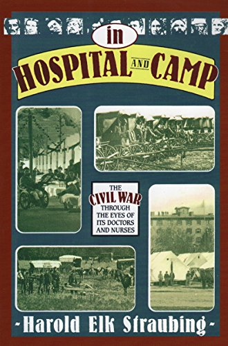 9780811701389: In Hospital and Camp: The Civil War through the Eyes of Its Doctors and Nurses