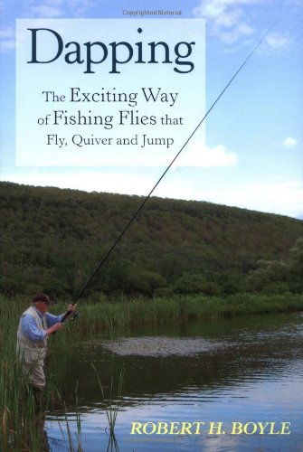 9780811701426: Dapping: The Exciting Way of Fishing Flies that Fly, Quiver and Jump