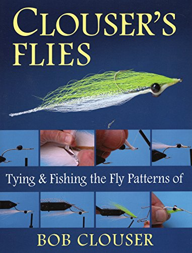 9780811701488: Clouser's Flies: Tying And Fishing the Fly Patterns of Bob Clouser