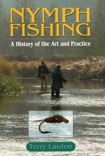 9780811701549: Nymph Fishing: A History of the Art and Practice
