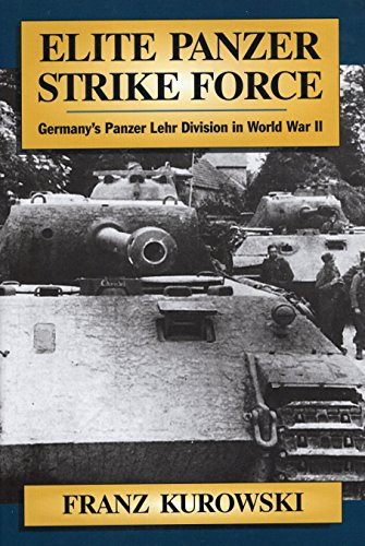 9780811701587: Elite Panzer Strike Force: Germany's Panzer Lehr Division in World War II