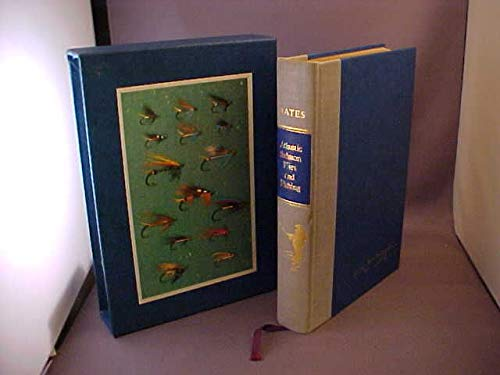 Atlantic Salmon Flies and Fishing: Bates, Joseph D. Jr.