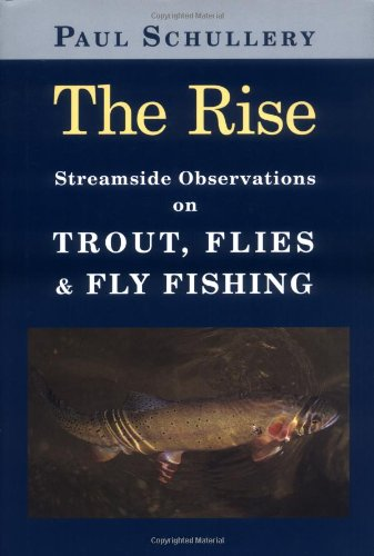 9780811701822: The Rise: Streamside Observations on Trout, Flies And Fly Fishing