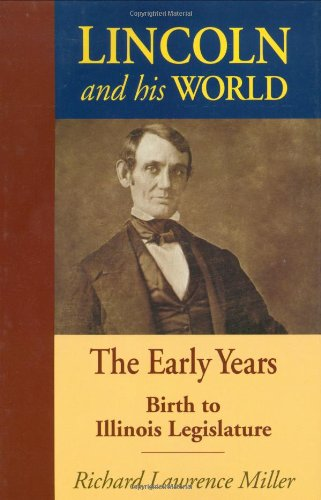 9780811701877: Lincoln and His World: The Early Years, Birth to Illinois Legislature