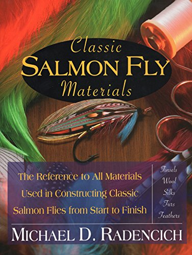 Classic Salmon Fly Materials: Radencich, Michael D.