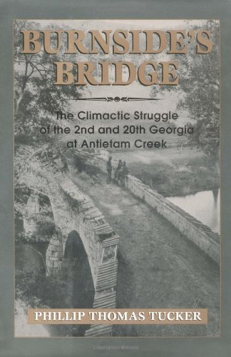 9780811701990: Burnside's Bridge: The Climactic Struggle of the 2nd and 20th Georgia at Antietam Creek