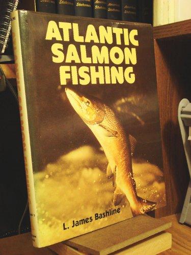 ATLANTIC SALMON FISHING: Bashline, L. James