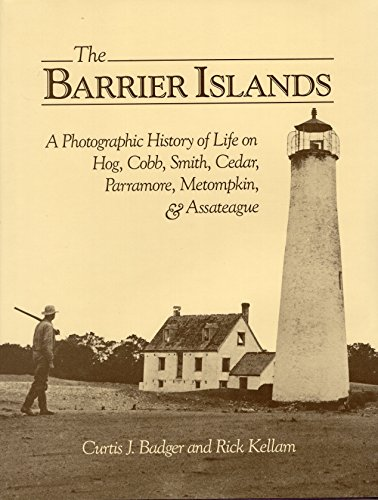 The Barrier Islands : A Photographic History: Badger, Curtis J.;