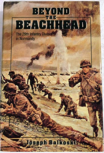 9780811702218: Beyond the Beachhead: The 29th Infantry Division in Normandy