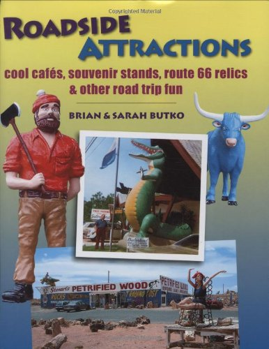 Roadside Attractions: Cool Cafes, Souvenir Stands, Route 66 Relics, & Other Road Trip Fun [SIGNED]