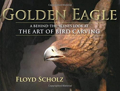 9780811702324: The Golden Eagle: A Behind-the-Scenes Look at the Art of Bird Carving