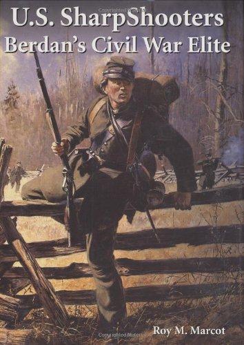 9780811702713: U. S. Sharpshooters: Berdan's Civil War Elite