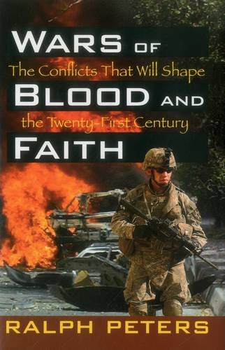 9780811702744: Wars of Blood and Faith: The Conflicts That Will Shape the 21st Century