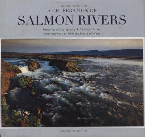 A Celebration of Salmon Rivers: Vigfusson, Orri with Ashton, John B. as (editor)